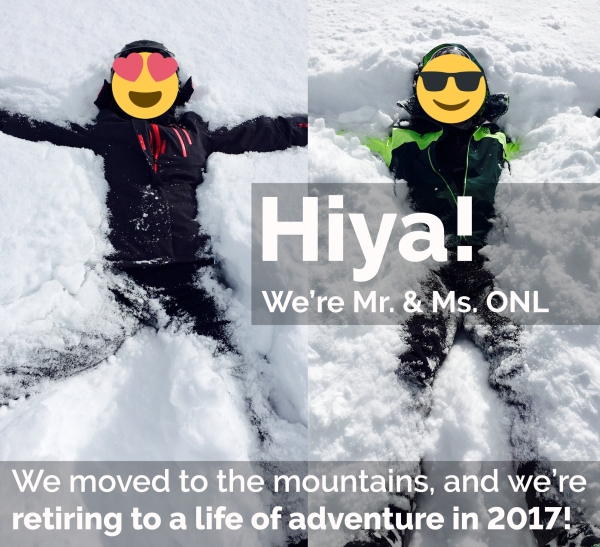 Hiya! We're Mr. and Ms. ONL, a 30s couple on track to retire in late 2017. Join our community of planners and dreamers as we map out our own journeys to our best futures.