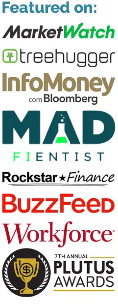 Featured On MarketWatch, Treehugger, Infomoney Bloomberg, Mad Fientist, Rockstar Finance, BuzzFeed, Workforce, Plutus Awards