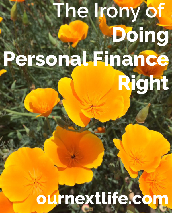 The irony of doing personal finance right // Our Next Life