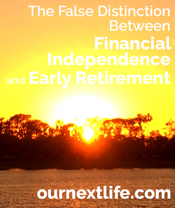 The False Distinction Between Financial Independence and Early Retirement // Our Next Life - ournextlife.com