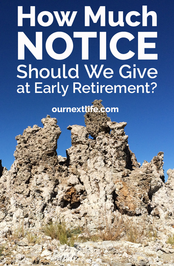 OurNextLife.com // How much notice should we give at early retirement?