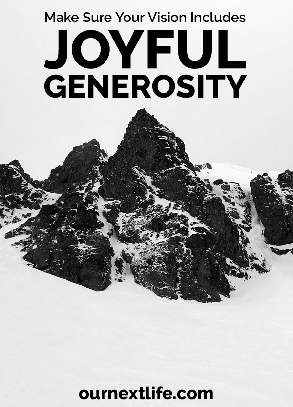 OurNextLife.com // Make sure your vision for financial independence includes joyful generosity -- early retirement, social good, volunteering, charitable giving, mentoring
