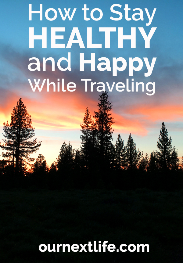 OurNextLife.com // Healthy, Happy Travel - Our Best Life Hacks