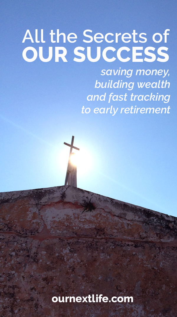 OurNextLife.com // Secrets of Our Financial Success -- saving money, building wealth and fast tracking to early retirement