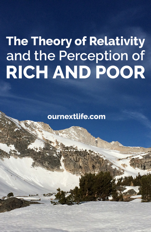 OurNextLife.com // The Theory of Financial Relativity and the Perception of Rich and Poor // Early Retirement, Financial Independence, Mountain Living, Simplicity