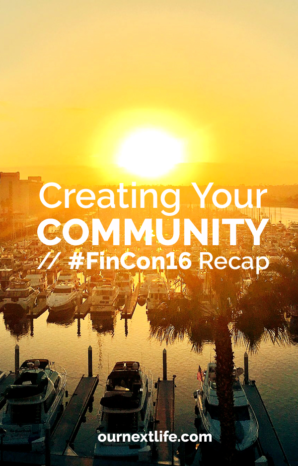 OurNextLife.com // Creating Your Community // #FinCon16 Recap -- blogger community, personal finance bloggers, women bloggers, women who write