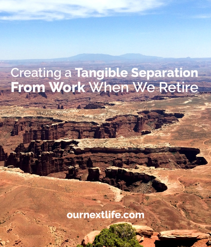 Creating a Tangible Separation from Work When We Retire // Life hacks to make life feel different after retirement / When you work from home and retire