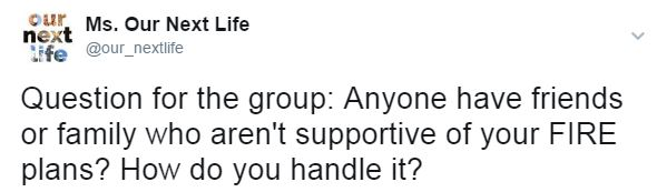 @our_nextlife Question: Anyone have friends or family who aren't supportive of your FIRE plans? How do you handle it?